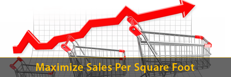 Maximize Sales Per Square Foot